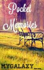 Pocket Memories by MyGalaxy__