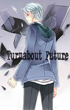 Turnabout Future (Akise Aru x Male!OC/Male!Reader) by Whimsical-Delight