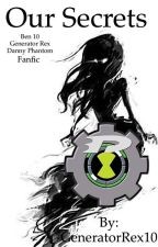 Ben 10, Danny Phantom, and Generator Rex FanFic by GeneratorRex10