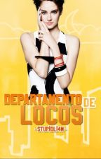Departamento de Locos [CANCELADA] by stupidli4m