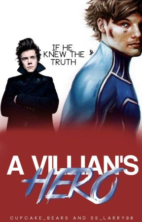 A Villain's Hero || Larry Stylinson by cupcake_bears
