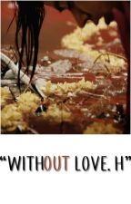 Without Love | Larry Stylinson by 1Dmakingmestrong