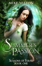 Seasons of Ferne, Summer's Passion by mike_yeaton
