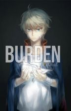 Burden | A.Z FanFic by LethalBookshelves