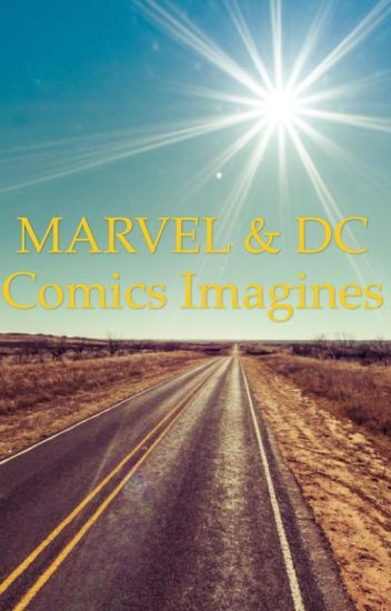 MARVEL & DC Comics Imagines