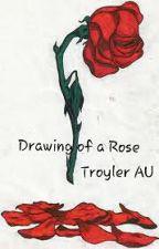 Drawing of a Rose [Troyler AU] by jamtim