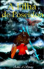 A Filha de Poseidon (SENDO REFEITA) by Ginger_Fenix