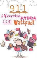 911 ¡Necesito ayuda con Wattpad! by thosewhitewalls