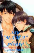 "Say ""MAMA"", please (boyXboy) *hidouku shinaide fanfic* by xHanaaMichiix"
