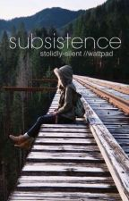Subsistence by stolidly-silent