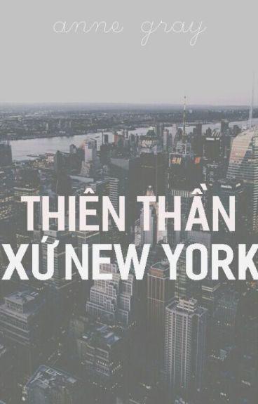 [LONGFIC] Thiên thần xứ New York. (t.s fanfiction)