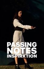 Passing Notes | ✔️ by inspirxtion