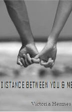 Distance between you and me. by jesslee_____