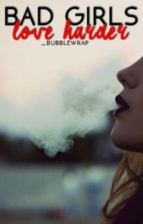 Bad Girls Love Harder by _bubblewrap