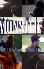 Monster (Sequel to Who I Really Am (A Remus Lupin Love Story)) by fandomfiction