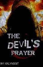 THE DEVIL'S PRAYER by erlynggit