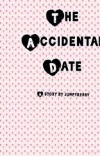 The Accidental Date by JumpyBerry