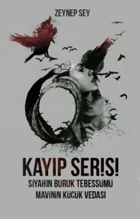 KAYIP Serisi by ZeynepSey