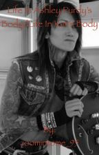 Life in Ashley Purdy's body/Life in Kim's Body by zoomintome_95