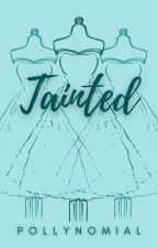 Tainted by PollyNomial