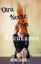 Otra Noche Sin Recuerdos - DCUE#2 by AntonellaGabriela