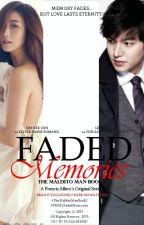 #TMM2:FADED MEMORIES[COMPLETED SERIES] #Wattys2015 by FrancisAlfaro