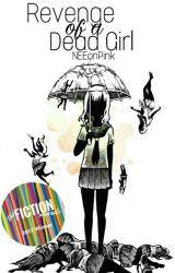 Revenge of a Dead Girl by NEEonPink