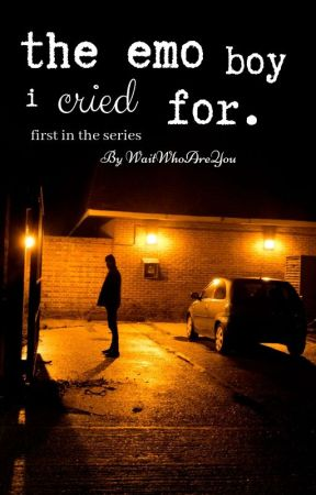 † The Emo Boy I Cried For † (Emo Love Story) by WaitWhoAreYou