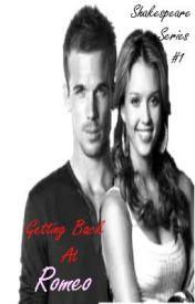 Getting Back At Romeo (Shakespeare Series 1) by RebelAngel28