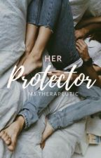 Her Protector (Completed) by KimberlyTorio