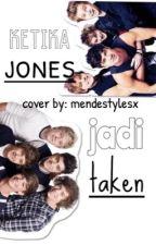 Ketika Jones Jadi Taken[1D&5SOS]{completed} by mendestylesx