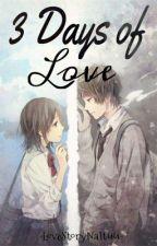 3 Days Of Love by LoveStoryNaItuu