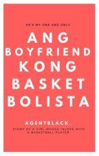 Ang Boyfriend kong Basketbolista by agentblack_