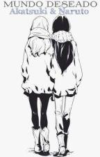 Mundo deseado Akatsuki & Naruto  by YukiKuroi15
