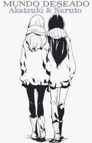 Mundo deseado|Akatsuki & Naruto|