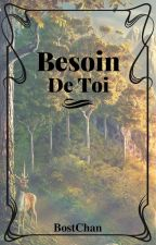 Besoin De Toi by BostChan