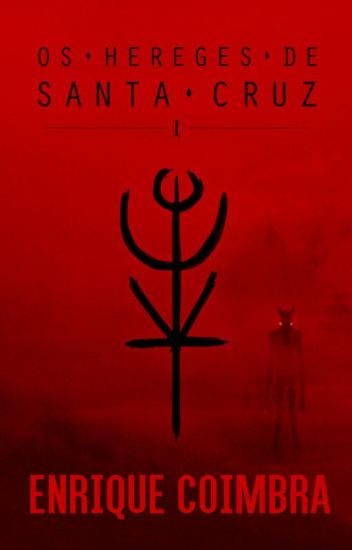 Os Hereges de Santa Cruz, Volume 1