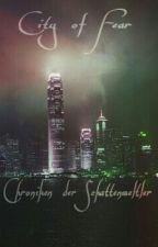 Chroniken der Schattenweltler 《City of Fear》 by melissuua