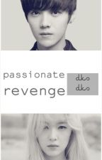 Passionate Revenge (Luhan Exo Fanfic) by dksdks