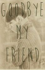 GoodBye My Friend by ImEtsuko