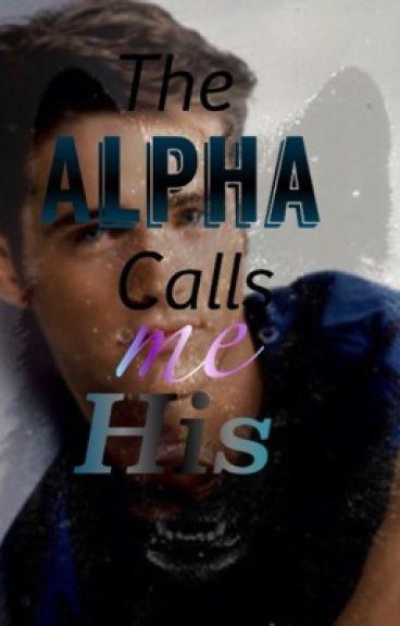 The Alpha calls me his