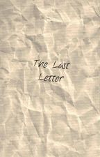 The Last Letter by MissConjax