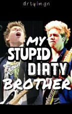 my stupid dirty brother // n.h. l.h. dirty imagine by drtyimgn