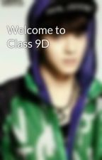Welcome to Class 9D by Deluxive