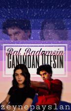 BAL BADEMSIN, CANIMDAN ÖTESIN.  by zeynepaslayn