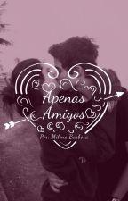 Apenas Amigos by milenabarbosa756
