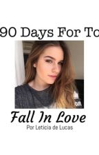 90 Days For To Fall In Love | Niall Horan Fan Fic| PT BR by leticiasdel
