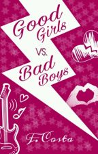 Good Girls vs. Bad Boys by FaanCosta