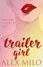Trailer Girl by bepositivealex92