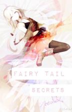 Fairy Tail Secrets | Fairy Tail Fan-Fic | Discontinued by AstriaX